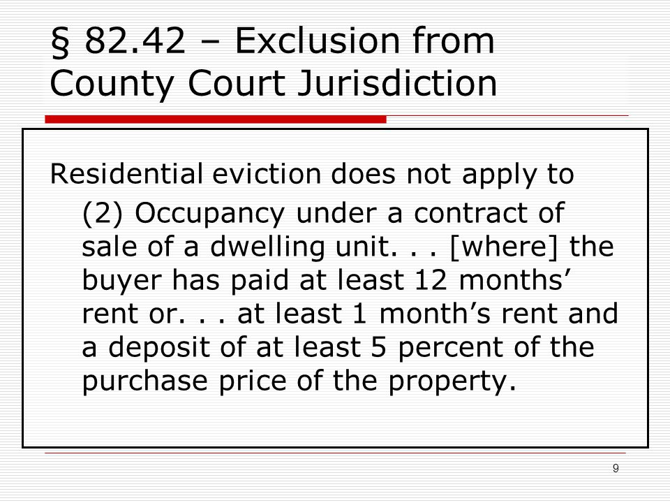 § 82.42 – Exclusion from County Court Jurisdiction Residential eviction does not apply to (2) Occupancy under a contract of sale of a dwelling unit...