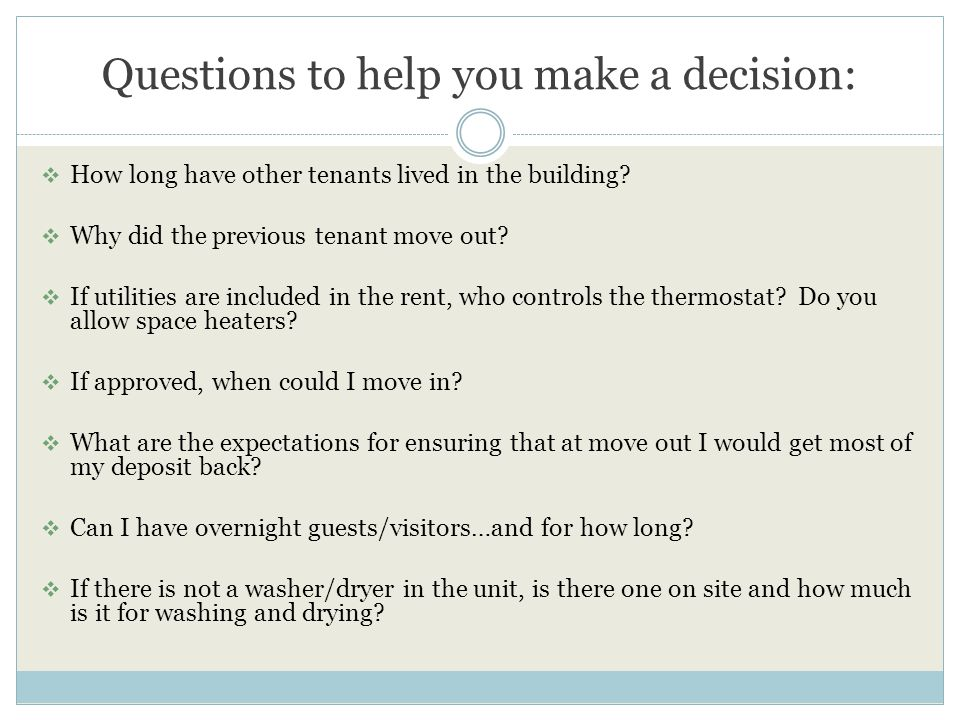 Questions to help you make a decision:  How long have other tenants lived in the building.