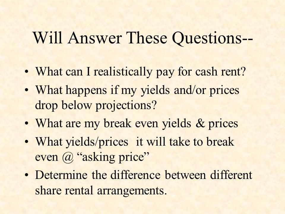 Will Answer These Questions-- What can I realistically pay for cash rent.