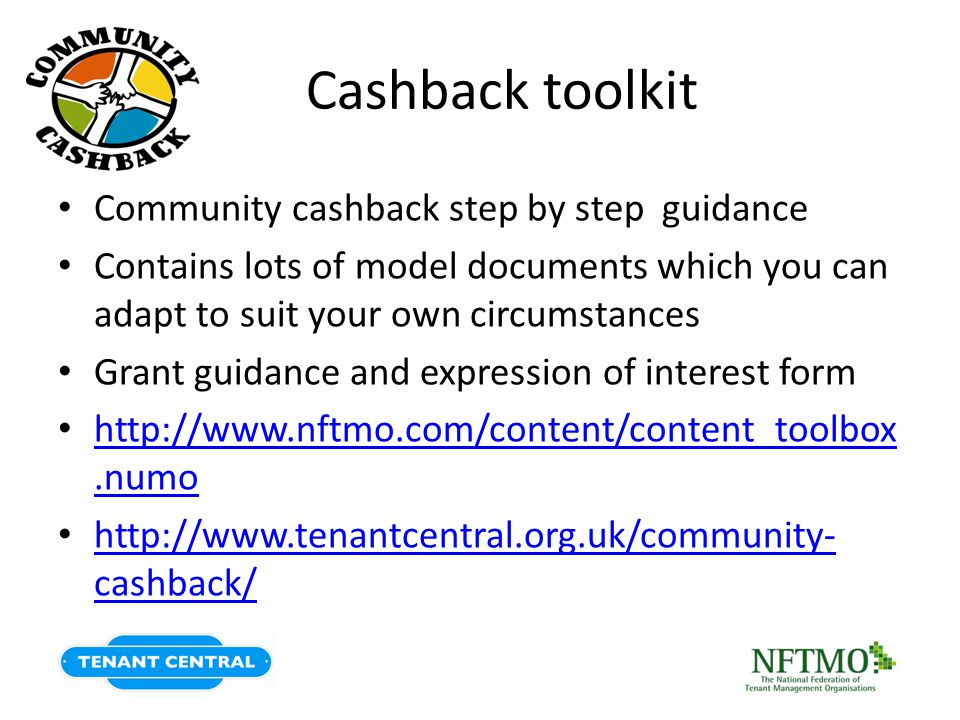Cashback toolkit Community cashback step by step guidance Contains lots of model documents which you can adapt to suit your own circumstances Grant gu