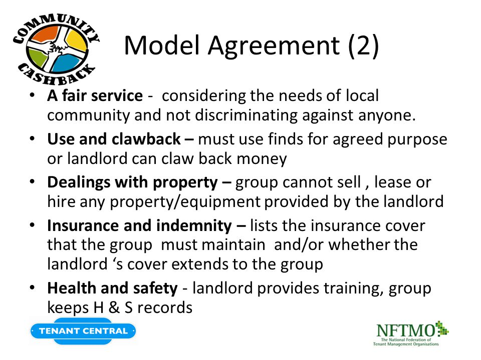 Model Agreement (2) A fair service - considering the needs of local community and not discriminating against anyone. Use and clawback – must use finds