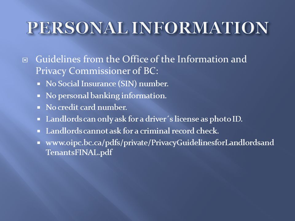  Guidelines from the Office of the Information and Privacy Commissioner of BC:  No Social Insurance (SIN) number.