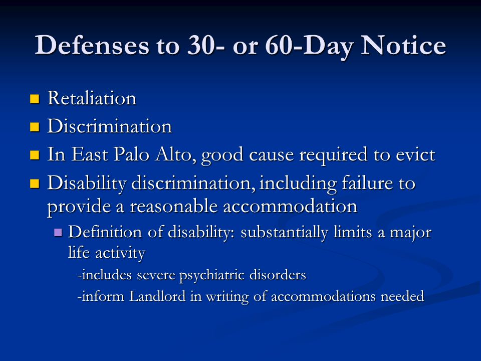 Defenses to 3-Day Notice to Quit / or to Cure or Quit Deny allegations Deny allegations Discrimination Discrimination Failure to accommodate disability Failure to accommodate disability Retaliation Retaliation