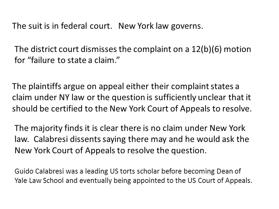The suit is in federal court. New York law governs.