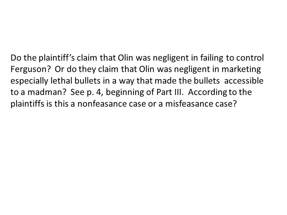 Do the plaintiff's claim that Olin was negligent in failing to control Ferguson.