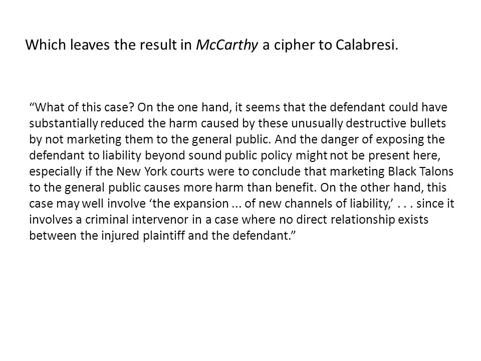 """Which leaves the result in McCarthy a cipher to Calabresi. """"What of this case? On the one hand, it seems that the defendant could have substantially r"""