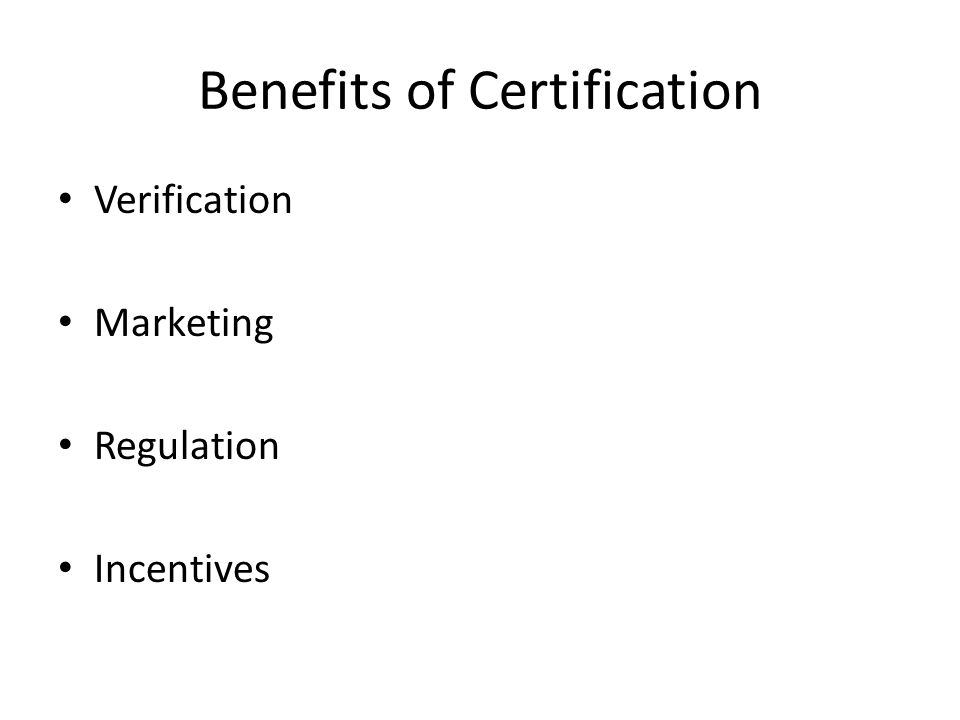 Benefits of Certification Verification Marketing Regulation Incentives