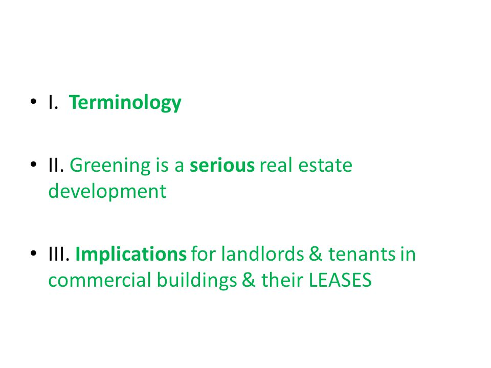 I. Terminology II. Greening is a serious real estate development III.
