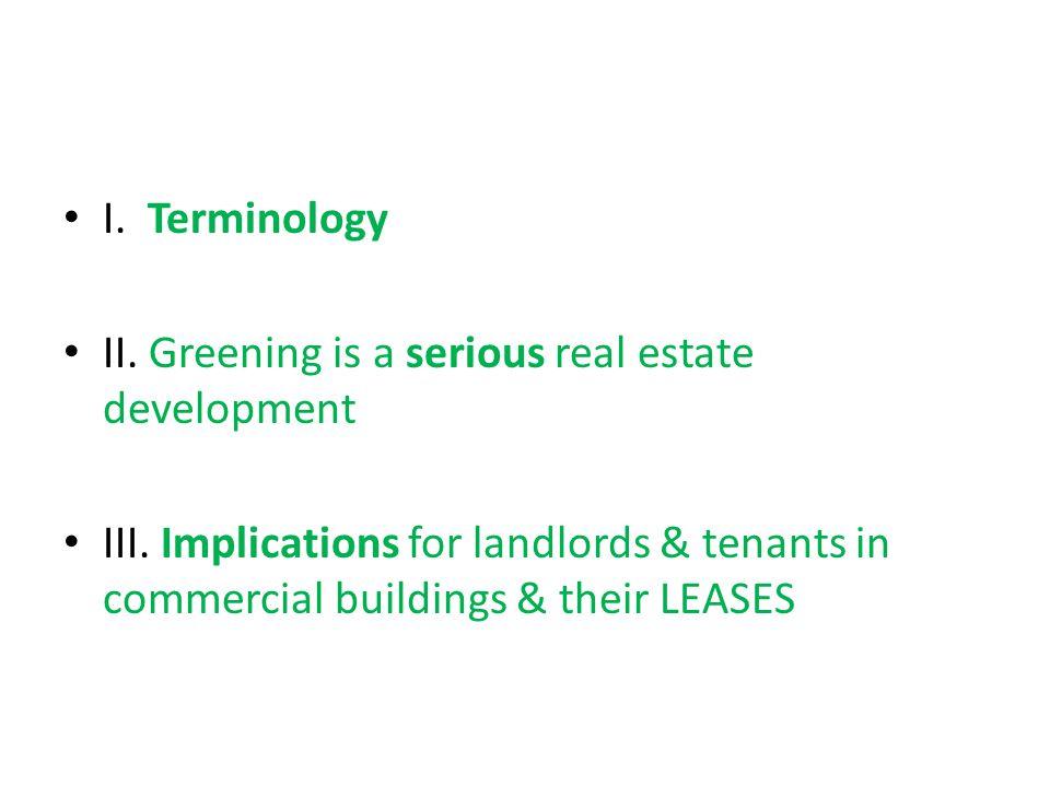 I. Terminology II. Greening is a serious real estate development III.