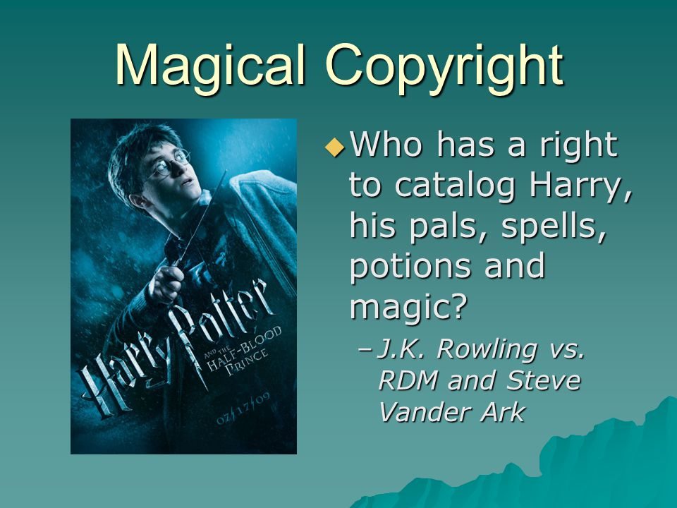 Magical Copyright  Who has a right to catalog Harry, his pals, spells, potions and magic.
