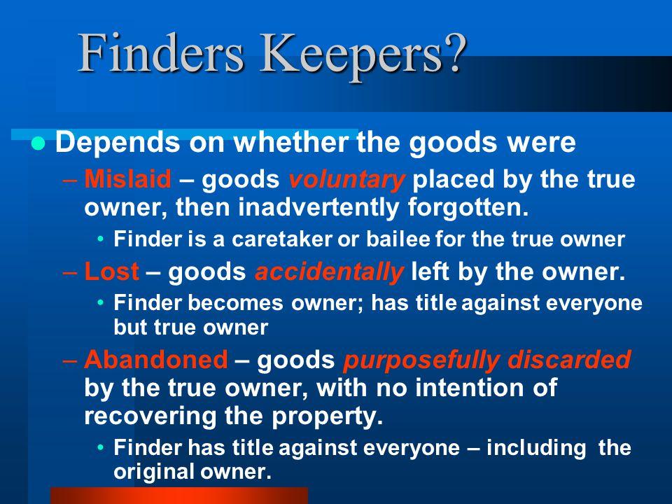Finders Keepers. Finders Keepers.