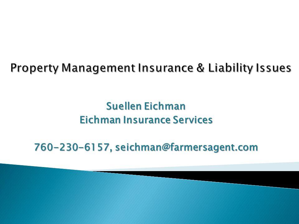Suellen Eichman Eichman Insurance Services 760-230-6157, seichman@farmersagent.com