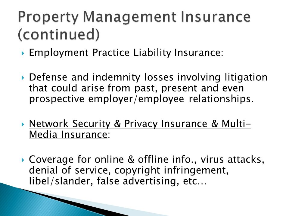  Employment Practice Liability Insurance:  Defense and indemnity losses involving litigation that could arise from past, present and even prospective employer/employee relationships.