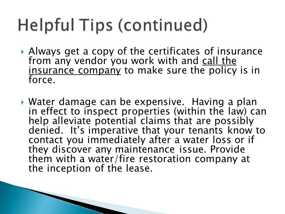  Always get a copy of the certificates of insurance from any vendor you work with and call the insurance company to make sure the policy is in force.