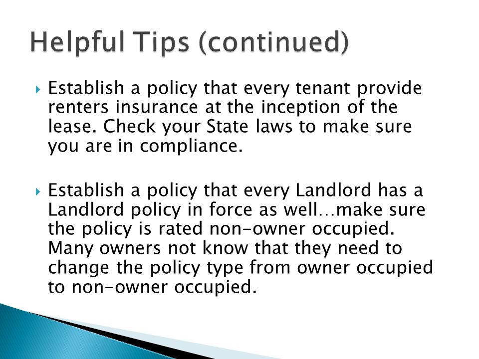  Establish a policy that every tenant provide renters insurance at the inception of the lease.
