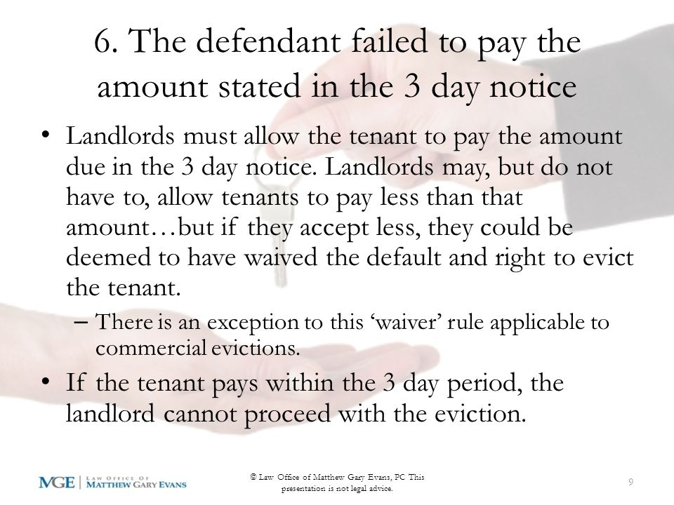 5. At least the amount of rent stated in the 3 day notice was due when it was served The past due amount of rent must be stated in the 3 day notice. U