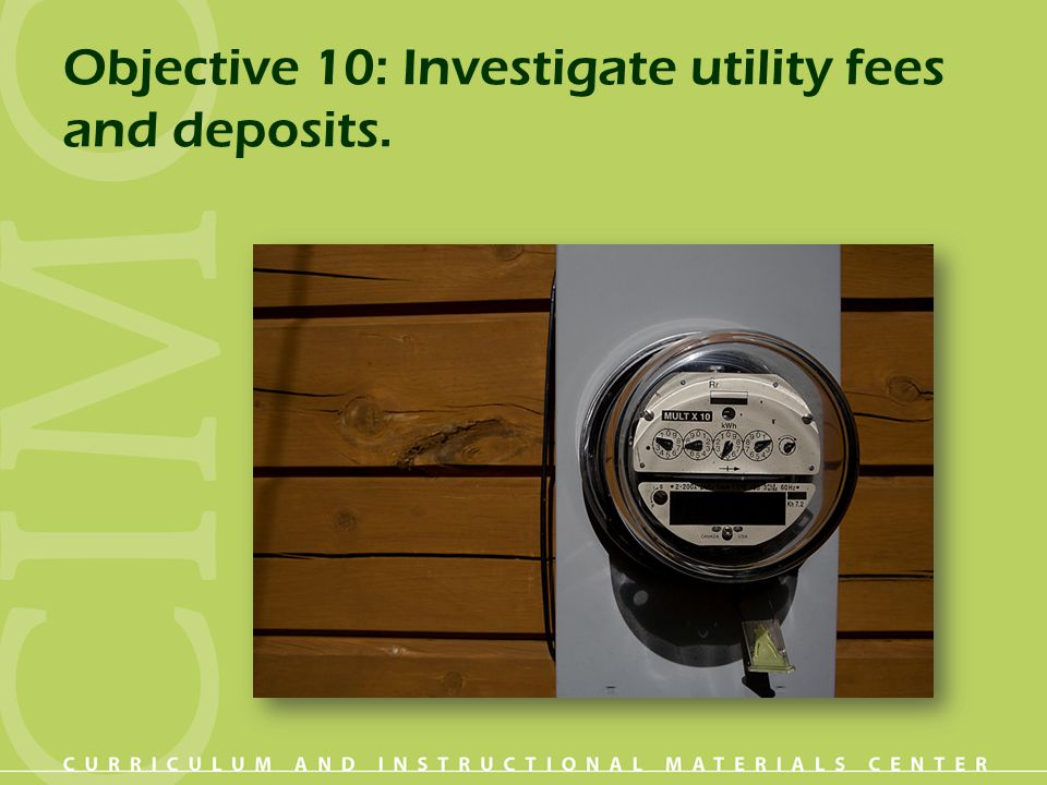 Objective 10: Investigate utility fees and deposits.