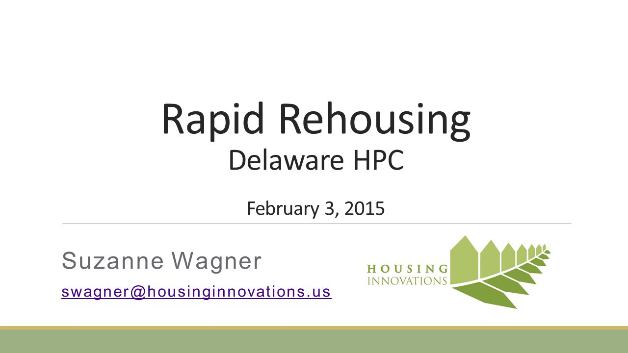 Housing Retention Re-Assessment Identifying Preferences: what is working, what is not.