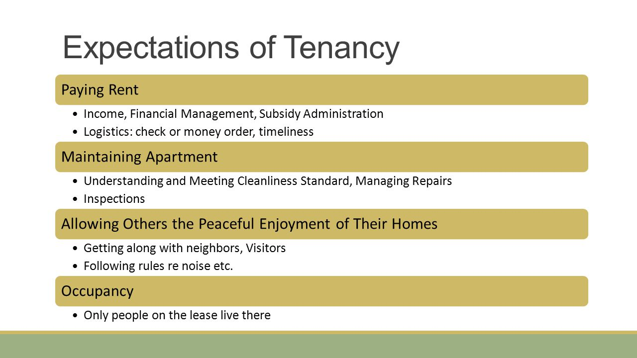 Expectations of Tenancy Paying Rent Income, Financial Management, Subsidy Administration Logistics: check or money order, timeliness Maintaining Apart
