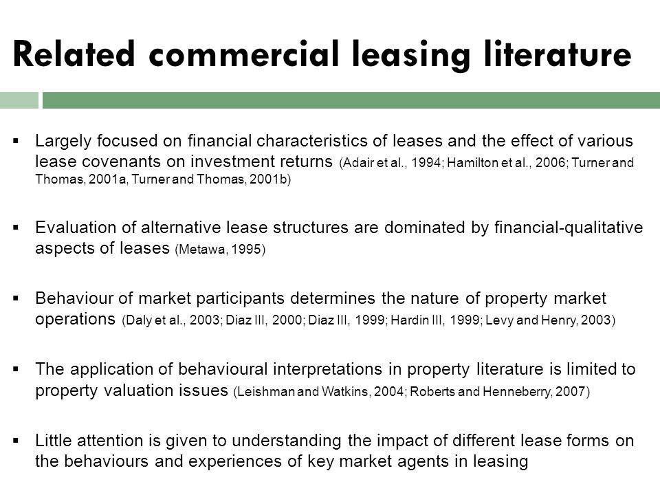 Related commercial leasing literature  Largely focused on financial characteristics of leases and the effect of various lease covenants on investment