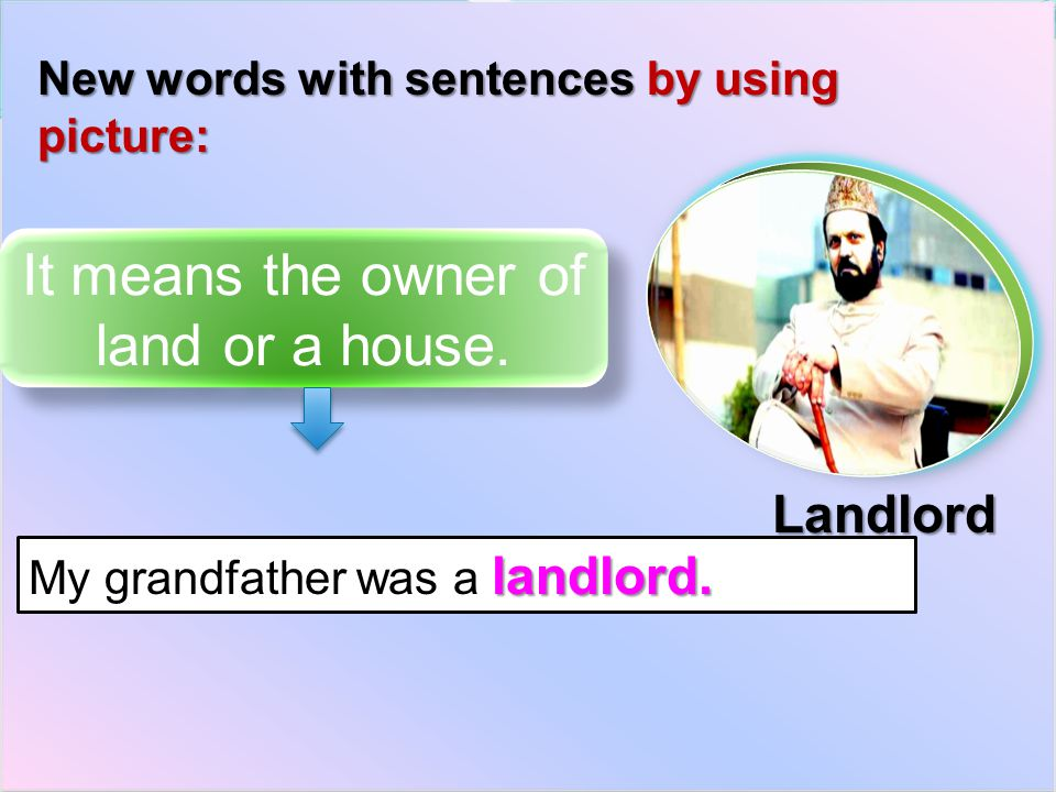 New words with sentences by using picture: It means the owner of land or a house.