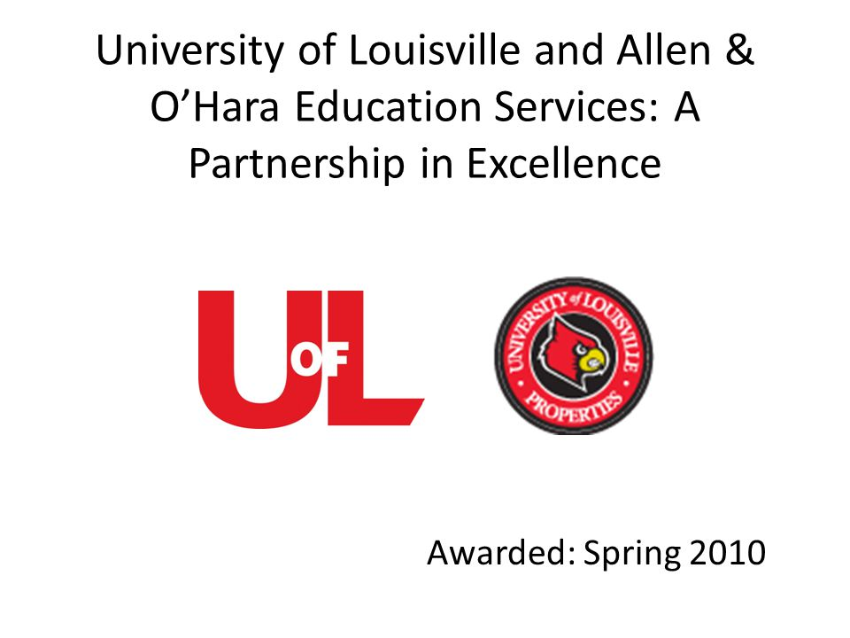 University of Louisville and Allen & O'Hara Education Services: A Partnership in Excellence Awarded: Spring 2010