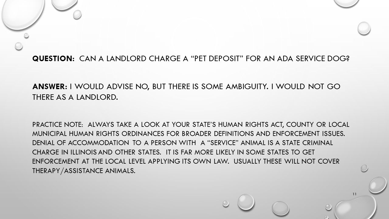 QUESTION: CAN A LANDLORD CHARGE A PET DEPOSIT FOR AN ADA SERVICE DOG.