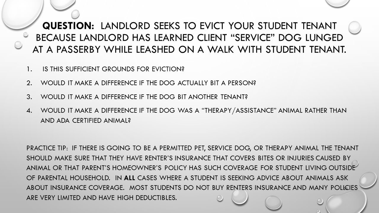 QUESTION: LANDLORD SEEKS TO EVICT YOUR STUDENT TENANT BECAUSE LANDLORD HAS LEARNED CLIENT SERVICE DOG LUNGED AT A PASSERBY WHILE LEASHED ON A WALK WITH STUDENT TENANT.
