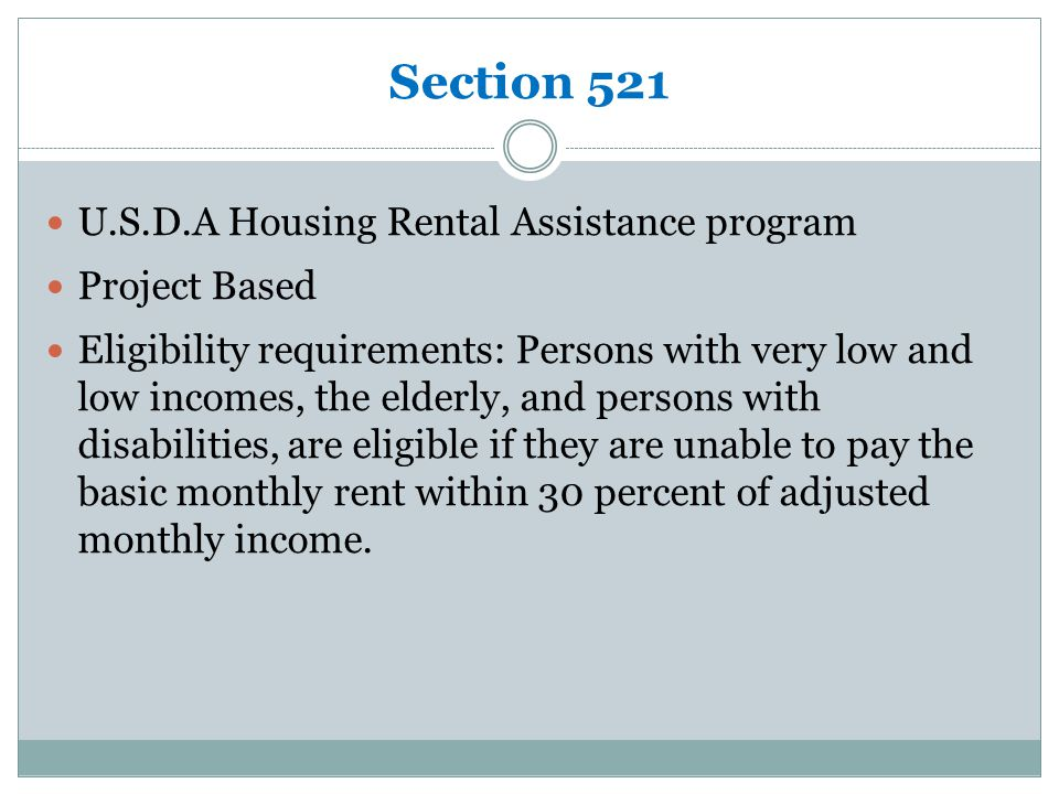 Section 202 Project Based To be eligible at least one individual must be 62 and older A couple examples in Montana are Aspen Village (Helena), and Portage Apartments (Great Falls) and Van Ee Apartments (Kalispell).