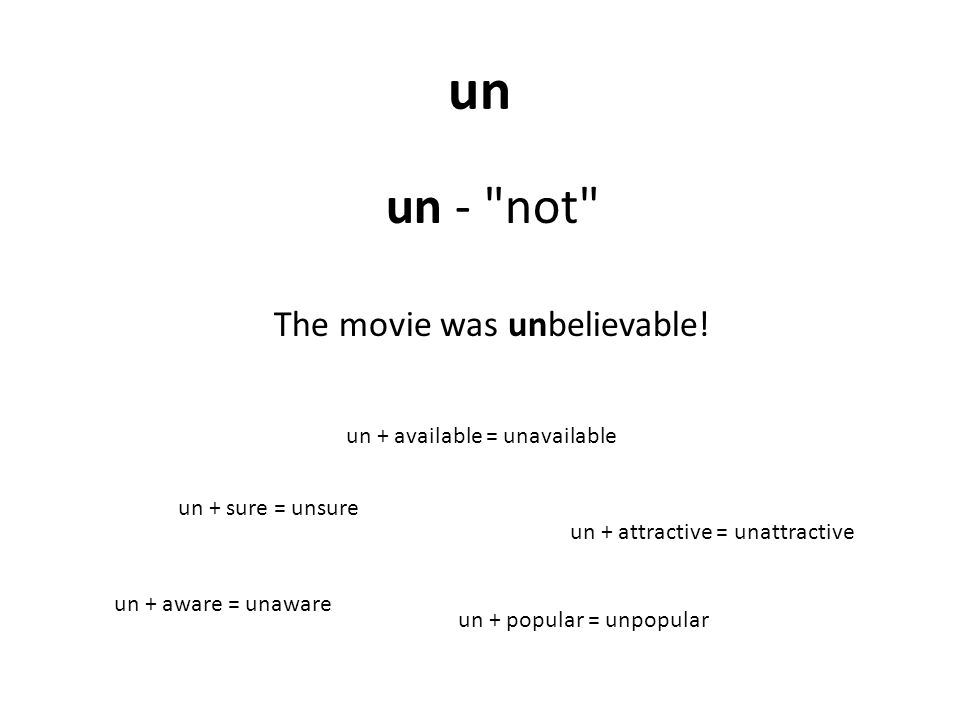 un un - not The movie was unbelievable.