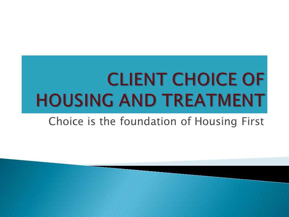 Choice is the foundation of Housing First