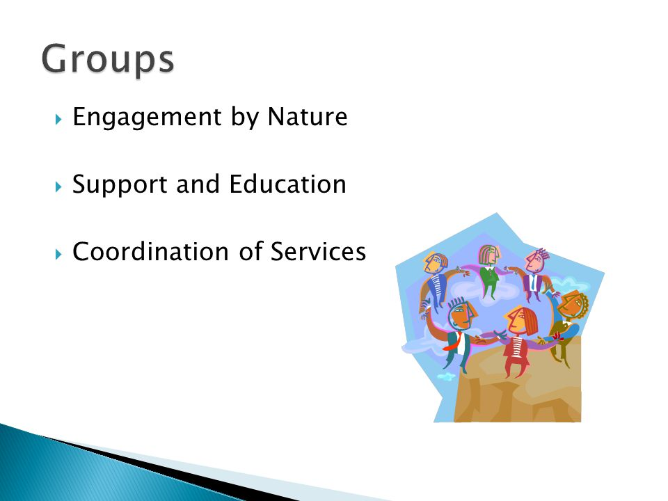  Engagement by Nature  Support and Education  Coordination of Services