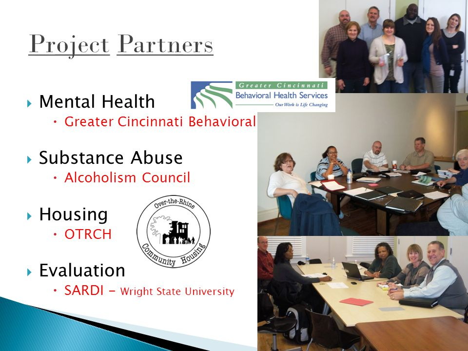  Mental Health  Greater Cincinnati Behavioral  Substance Abuse  Alcoholism Council  Housing  OTRCH  Evaluation  SARDI - Wright State University