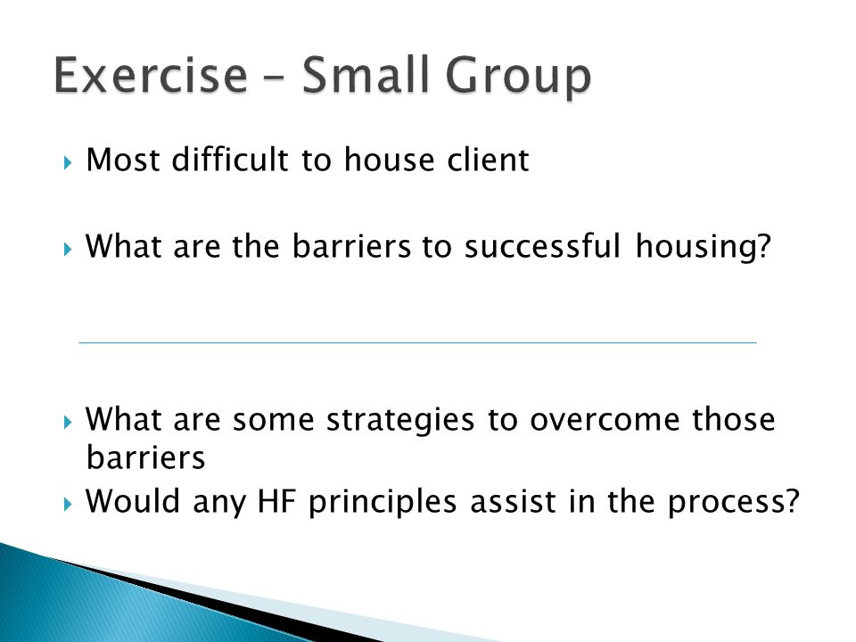  Most difficult to house client  What are the barriers to successful housing.