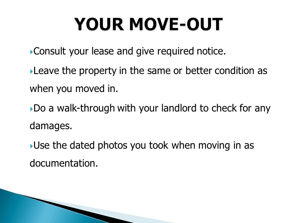  Consult your lease and give required notice.