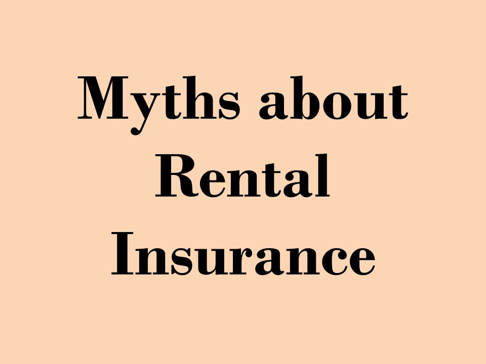 Myths about Rental Insurance
