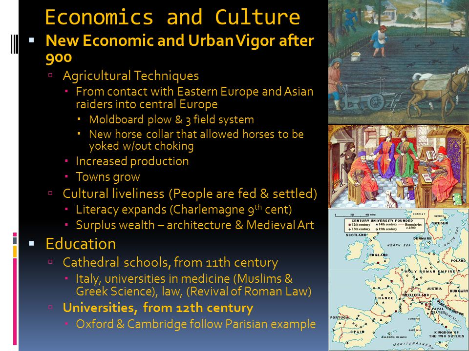 Economics and Culture  New Economic and Urban Vigor after 900  Agricultural Techniques  From contact with Eastern Europe and Asian raiders into cen
