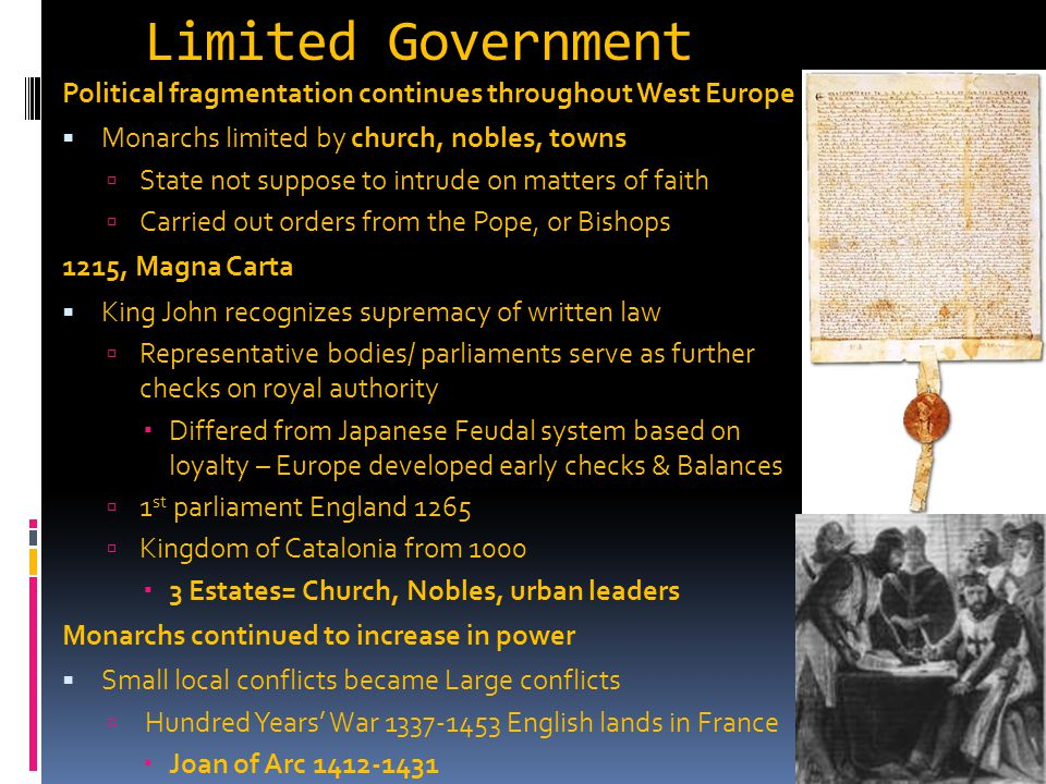Limited Government Political fragmentation continues throughout West Europe  Monarchs limited by church, nobles, towns  State not suppose to intrude