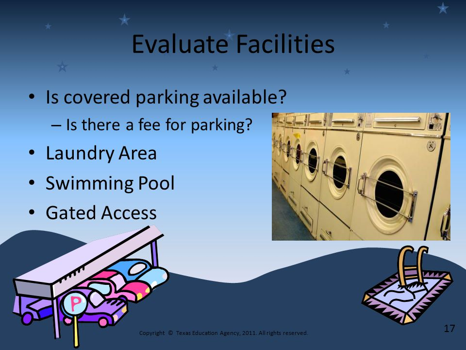 Evaluate Facilities Is covered parking available. – Is there a fee for parking.