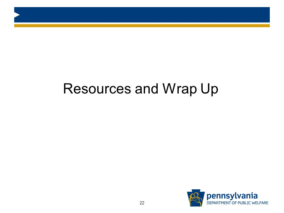 Resources and Wrap Up 22