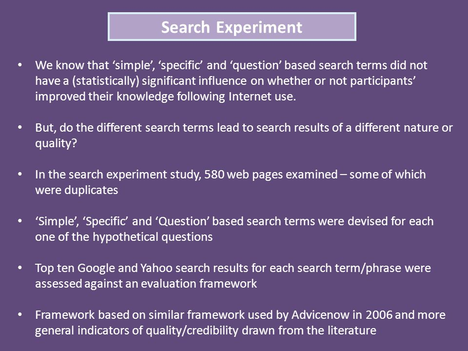 We know that 'simple', 'specific' and 'question' based search terms did not have a (statistically) significant influence on whether or not participant