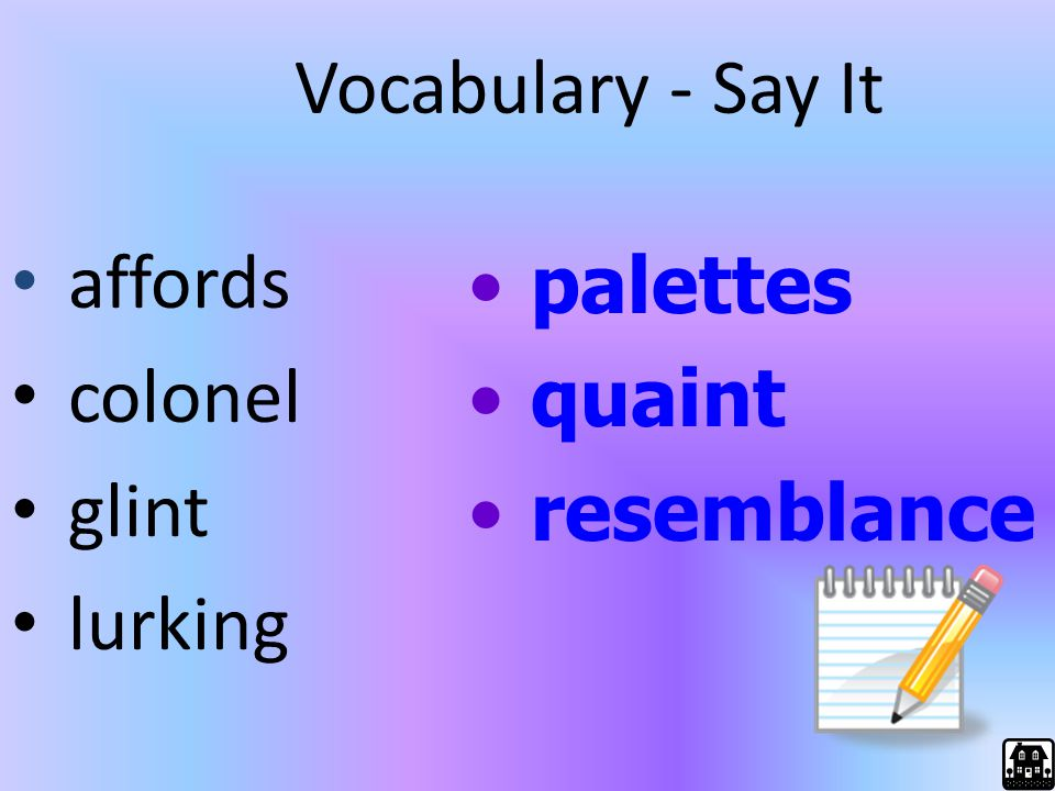 Study Stills Dictionary/Glossary 711L Some entries may include example sentences or illustrations that help you understand the words' meanings.