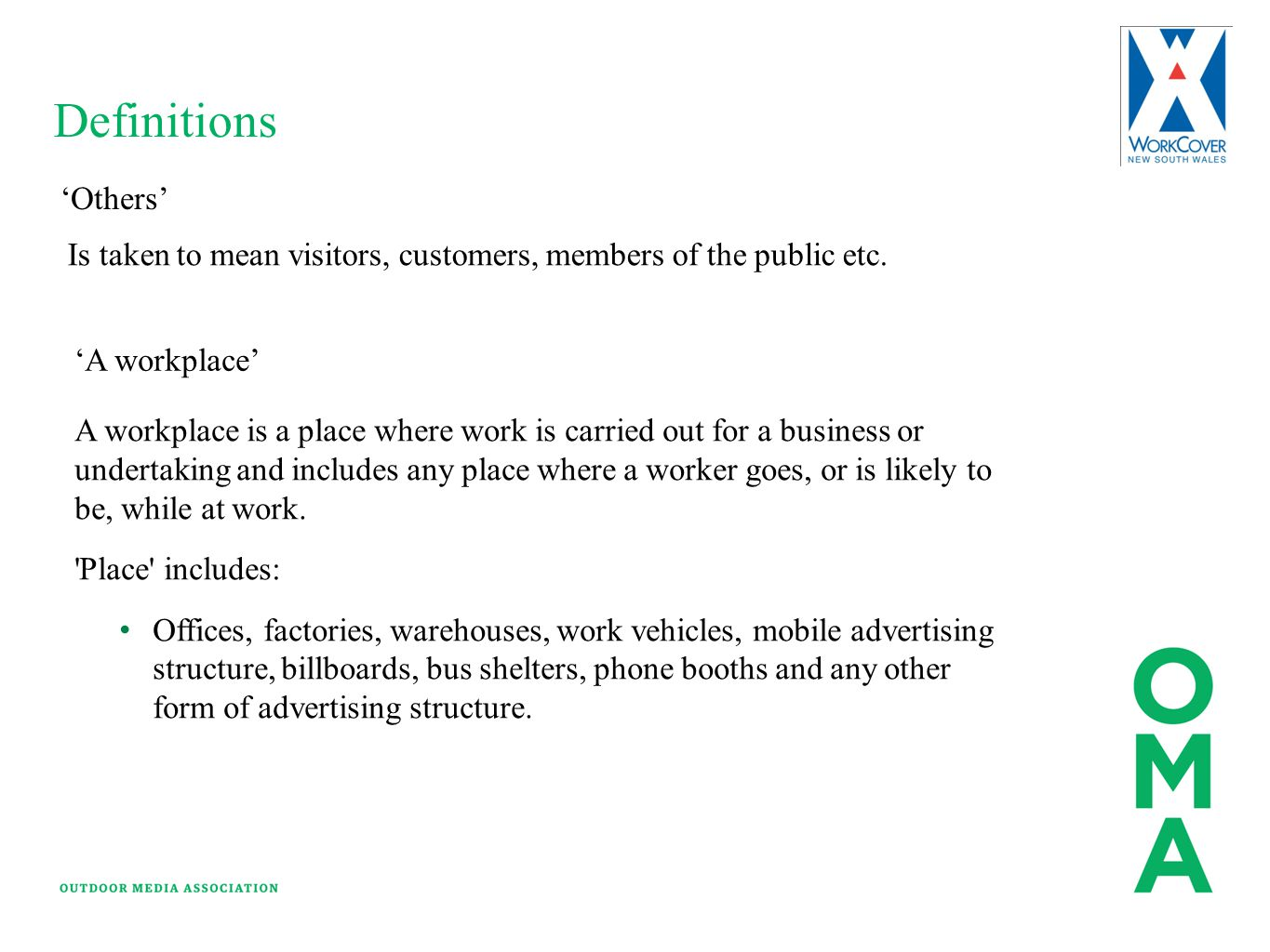 Definitions 'Others' Is taken to mean visitors, customers, members of the public etc. 'A workplace' A workplace is a place where work is carried out f