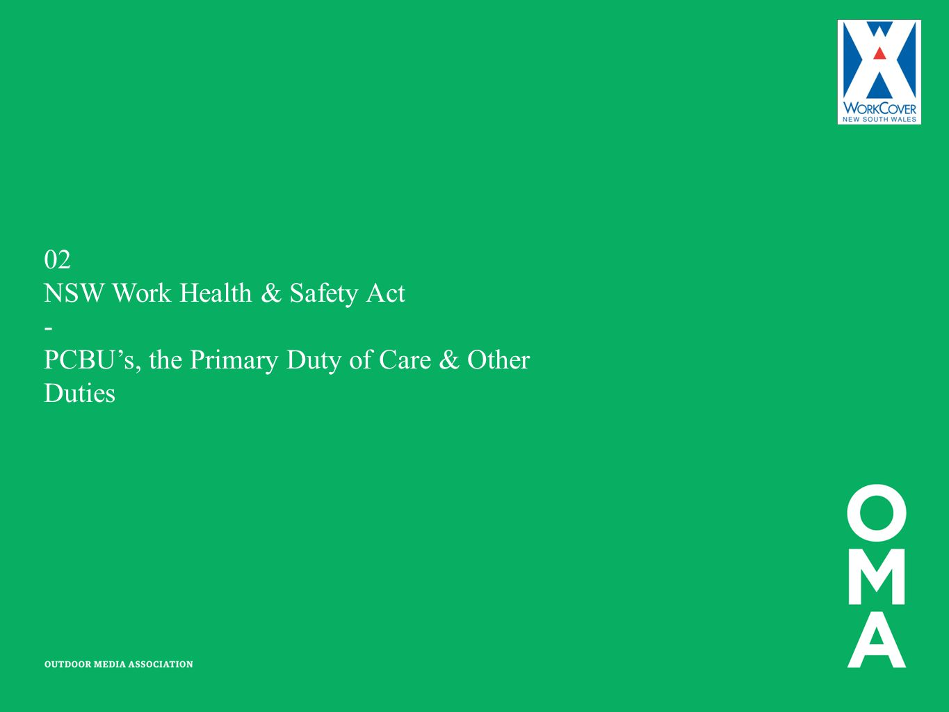 02 NSW Work Health & Safety Act - PCBU's, the Primary Duty of Care & Other Duties
