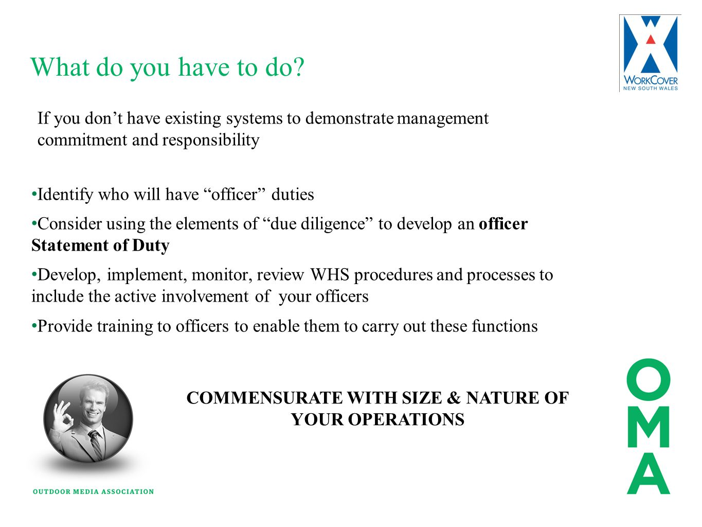 """What do you have to do? If you don't have existing systems to demonstrate management commitment and responsibility Identify who will have """"officer"""" du"""