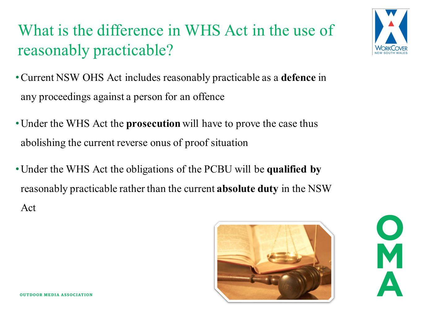 What is the difference in WHS Act in the use of reasonably practicable? Current NSW OHS Act includes reasonably practicable as a defence in any procee