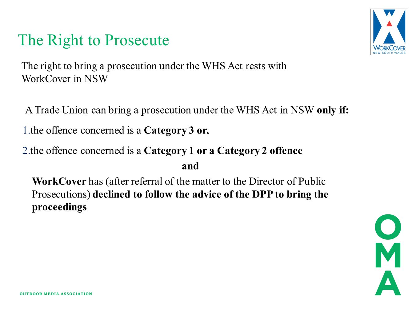 The Right to Prosecute Penalty Notice Enforceable Undertaking Injunctions Remedial Prohibition Improvement Non Disturbance Action Notice The right to