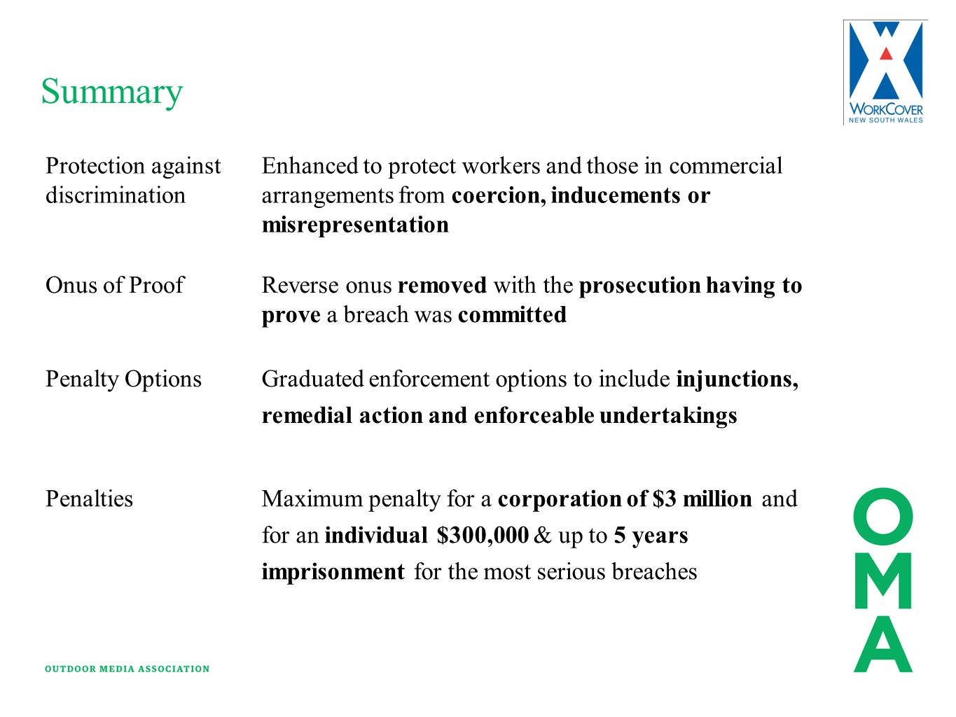 Summary Protection against discrimination Enhanced to protect workers and those in commercial arrangements from coercion, inducements or misrepresenta