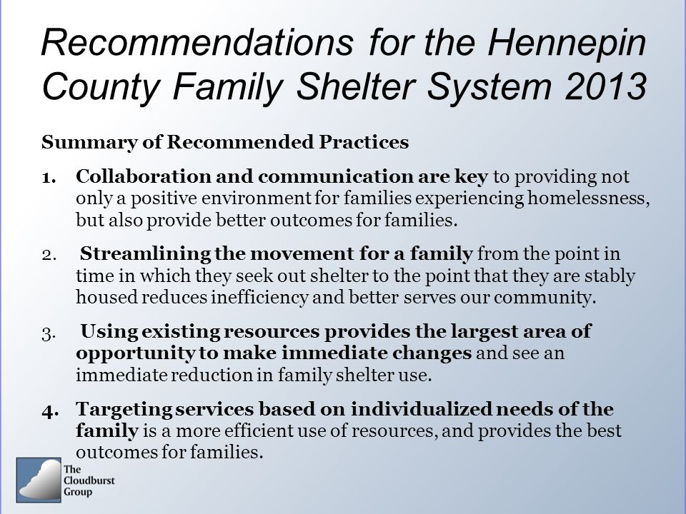Recommendations for the Hennepin County Family Shelter System 2013 Summary of Recommended Practices 1. Collaboration and communication are key to prov