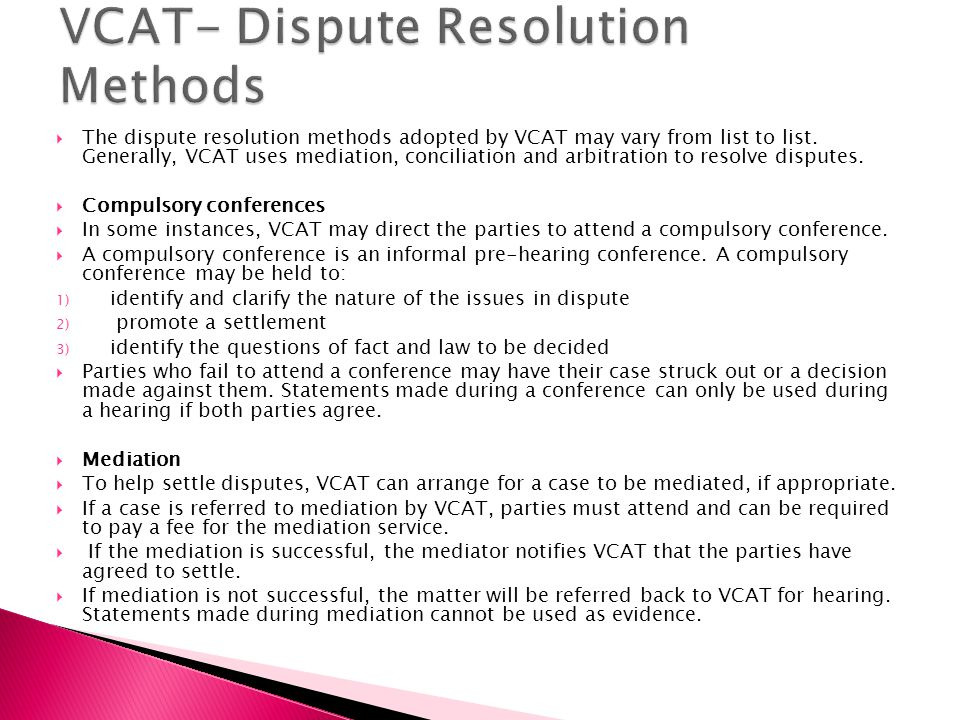  The dispute resolution methods adopted by VCAT may vary from list to list.